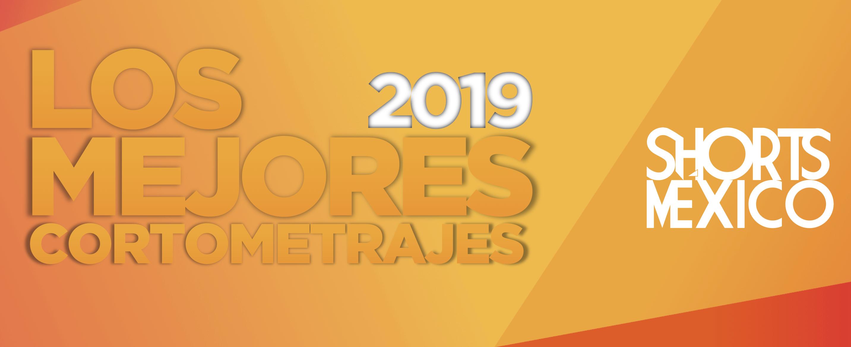 Los Mejores Cortometrajes Mexicanos del 2019